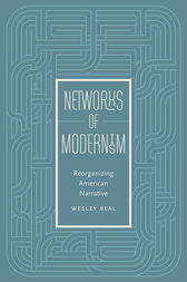 Networks of Modernism by Wesley Beal