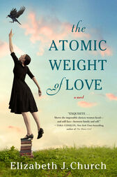 The Atomic Weight of Love: A Novel
