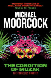 The Condition of Muzak by Michael Moorcock
