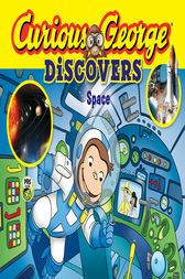 Curious George Discovers Space by H. A. Rey