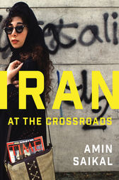 Iran at the Crossroads by Amin Saikal