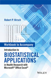 Workbook to Accompany Introduction to Biostatistical Applications in Health Research with Microsoft Office Excel by Robert P. Hirsch