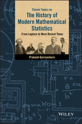 Classic Topics on the History of Modern Mathematical Statistics by Prakash Gorroochurn