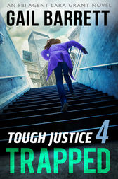 Tough Justice: Trapped (Part 4 of 8) by Gail Barrett