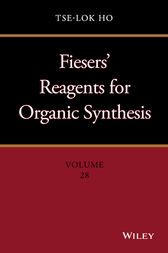 Fiesers' Reagents for Organic Synthesis, Volume 28 by Tse-Lok Ho