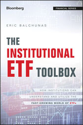 The Institutional ETF Toolbox by Eric Balchunas