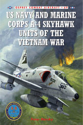 US Navy and Marine Corps A-4 Skyhawk Units of the Vietnam War : 1963-1973 by Peter Mersky