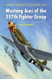 Mustang Aces of the 357th Fighter Group by Chris Bucholtz