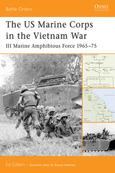 The US Marine Corps in the Vietnam War by Ed Gilbert