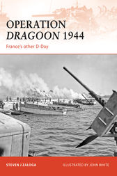 Operation Dragoon 1944 by Steven J Zaloga