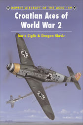 Croatian Aces of World War 2 by Boris Ciglic