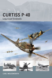 Curtiss P-40: Long-nosed Tomahawks by Carl Molesworth
