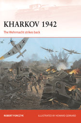 Kharkov 1942: The Wehrmacht Strikes Back by Robert Forczyk