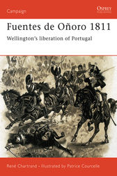Fuentes de O-oro 1811: Wellington's liberation of Portugal by Rene Chartrand