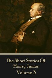 Henry James Short Stories Volume 3 by Henry James