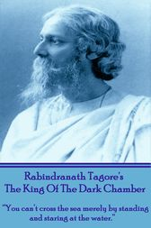 The King Of The Dark Chamber by Rabindranath Tagore