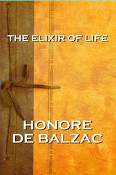 The Elixir Of Life by Honore De Balzac
