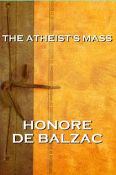 The Athiest's Mass by Honore De Balzac