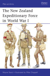 The New Zealand Expeditionary Force in World War I by Wayne Stack
