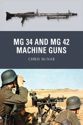 MG 34 and MG 42 Machine Guns by Chris McNab