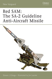Red SAM: The SA-2 Guideline Anti-Aircraft Missile by Steven J Zaloga