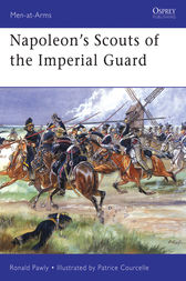Napoleon's Scouts of the Imperial Guard by Ronald Pawly
