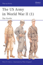 The US Army in World War II (1) by Mark Henry