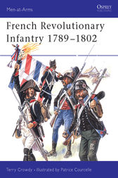 French Revolutionary Infantry 1789-1802 by Terry Crowdy