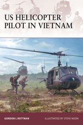 US Helicopter Pilot in Vietnam by Gordon L Rottman