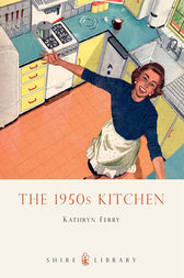 The 1950s Kitchen by Kathryn Ferry