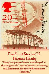The Short Stories Of Thomas Hardy by Thomas Hardy