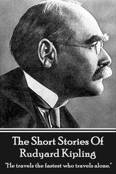 The Short Stories Of Rudyard Kipling by Rudyard Kipling
