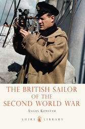 British Sailor of the Second World War by Angus Konstam