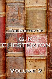 The Poetry Of GK Chesterton Volume 2 by GK Chesterton