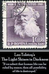 Leo Tolstoy - The Light Shines in Darkness by Leo Tolstoy
