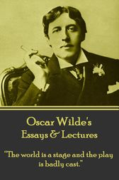 Essays & Lectures by Oscar Wilde