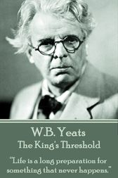 The King's Threshold by W.B. Yeats