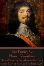The Poetry Of Henry Vaughan by Henry Vaughan