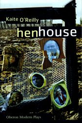 Henhouse by Kaite O'Reilly