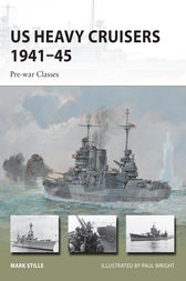 US Heavy Cruisers 1941-45 by Mark E. Stille