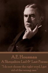 A Shropshire Lad & Last Poems by A.E. Housman