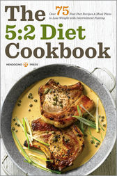 The 5:2 Diet Cookbook by Mendocino Press