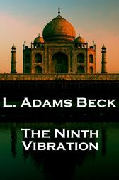 The Ninth Vibration & Other Stories by L.   Adams Beck
