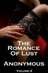 The Romance of Lust Volume 2 by Author Anonymous