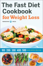 The Fast Diet Cookbook for Weight Loss by Mendocino Press