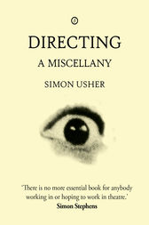 Directing: A Miscellany by Simon Usher