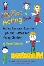 My First Acting Book by Kristen Dabrowski