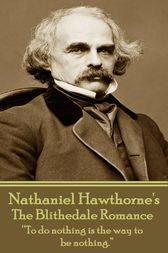 The Blithedale Romance by Nathaniel Hawthorne