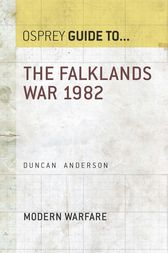 The Falklands War 1982 by Dr Duncan Anderson