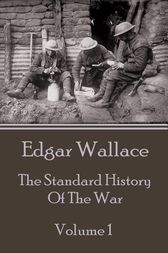 The Standard History Of The War - Volume 1 by Edgar Wallace